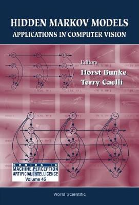 Hidden Markov Models: Applications In Computer Vision - Series In Machine Perception And Artificial Intelligence 45 (Hardback)