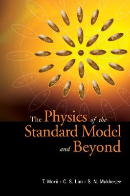 Physics Of The Standard Model And Beyond, The (Hardback)