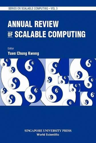 Annual Review Of Scalable Computing, Vol 4 - Series On Scalable Computing 4 (Hardback)