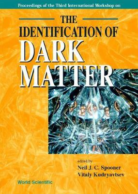 Identification Of Dark Matter, The - Proceedings Of The Third International Workshop (Hardback)