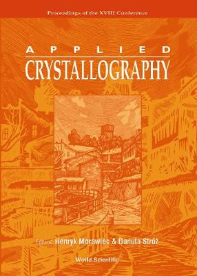 Applied Crystallography, Procs Of The Xviii Conf (Hardback)