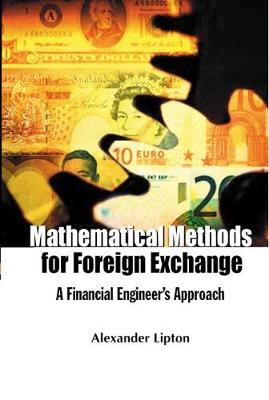 Mathematical Methods For Foreign Exchange: A Financial Engineer's Approach (Hardback)