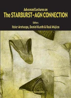 Advanced Lectures On The Starburst-agn Connection (Hardback)