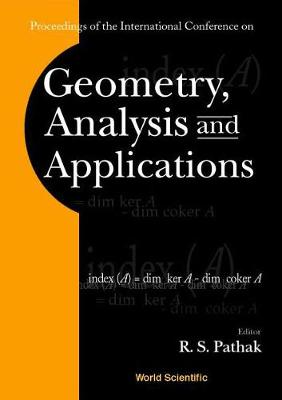 Geometry, Analysis & Applications, Procs Of The Intl Conf (Hardback)
