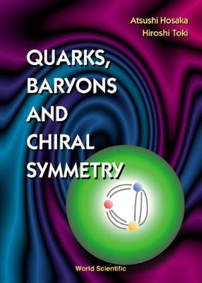 Quarks, Baryons And Chiral Symmetry (Hardback)