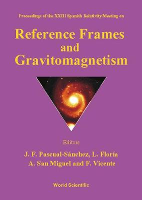 Reference Frames And Gravitomagnetism, Procs Of The Xxiii Spanish Relavitivity Meeting (Hardback)