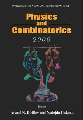 Physics And Combinatorics, Procs Of The Nagoya 2000 Intl Workshop (Hardback)