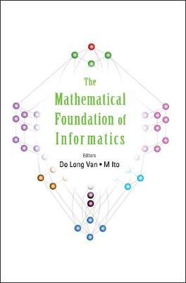 Mathematical Foundation Of Informatics, The - Proceedings Of The Conference (Hardback)