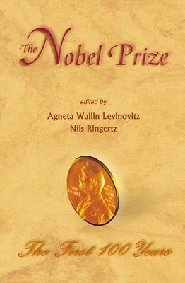 Nobel Prize, The: The First 100 Years (Hardback)