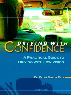 Driving With Confidence: A Practical Guide To Driving With Low Vision (Hardback)