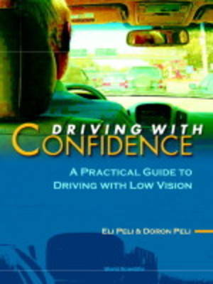 Driving With Confidence: A Practical Guide To Driving With Low Vision (Paperback)