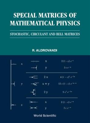 Special Matrices Of Mathematical Physics: Stochastic, Circulant And Bell Matrices (Hardback)