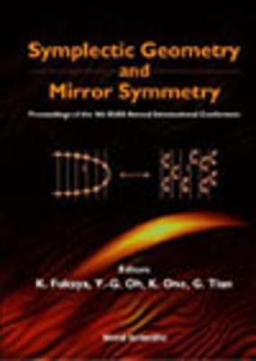 Symplectic Geometry And Mirror Symmetry - Proceedings Of The 4th Kias Annual International Conference (Hardback)
