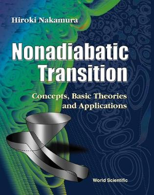 Nonadiabatic Transition: Concepts, Basic Theories and Applications (Hardback)