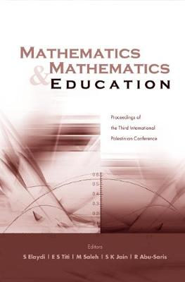 Mathematics And Mathematics Education, Procs Of The Third Intl Palestinian Conf (Hardback)