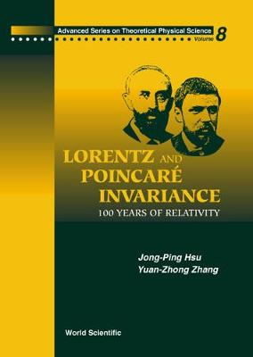 Lorentz And Poincare Invariance: 100 Years Of Relativity - Advanced Series On Theoretical Physical Science 8 (Hardback)