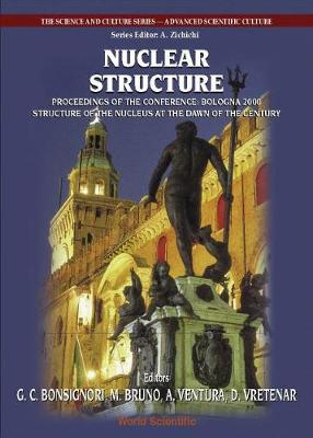 "Nuclear Structure, Procs Of The Conf ""Bologna 2000: Structure Of The Nucleus At The Dawn Of The Century"" (Vol 2) - The Science And Culture Series - Advanced Scientific Culture 2 (Hardback)"