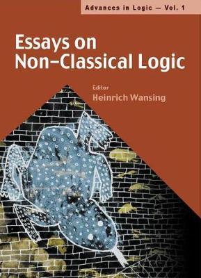 Essays On Non-classical Logic - Advances In Logic 1 (Hardback)