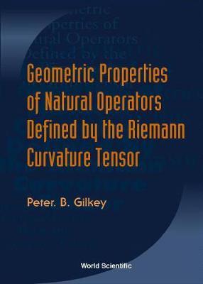 Geometric Properties Of Natural Operators Defined By The Riemann Curvature Tensor (Hardback)