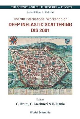 Deep Inelastic Scattering (Dis 2001), Procs Of The 9th Intl Workshop - The Science And Culture Series - Physics (Hardback)