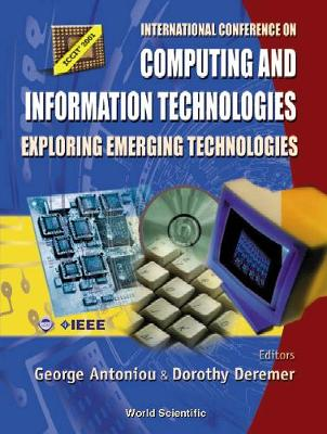 Computing And Information Technologies: Exploring Emerging Technologies, Procs Of The Intl Conf (Hardback)