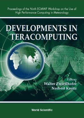 Developments In Teracomputing - Proceedings Of The Ninth Ecmwf Workshop On The Use Of High Performance Computing In Meteorology (Hardback)