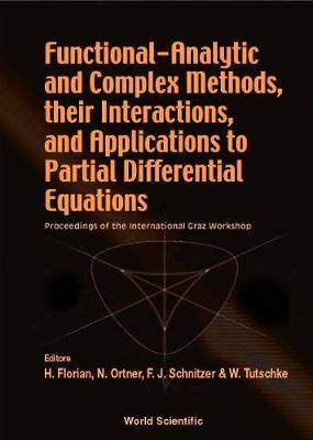 Functional-analytic And Complex Methods, Their Interactions, And Applications To Partial Differential Equations - Proceedings Of The International Graz Workshop (Hardback)