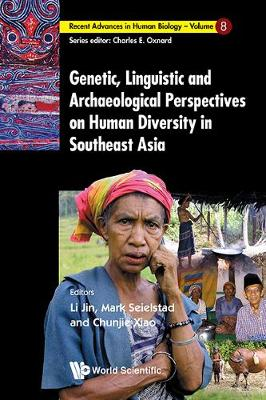 Genetic, Linguistic And Archaeological Perspectives On Human Diversity In Southeast Asia - Recent Advances In Human Biology 8 (Hardback)