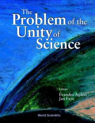 Problem Of The Unity Of Science, The - Proceedings Of The Annual Meeting Of The International Academy Of The Philosophy Of Science (Hardback)