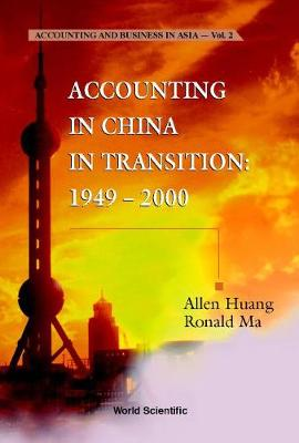 Accounting In China In Transition: 1949-2000 - Accounting And Business In Asia 2 (Hardback)