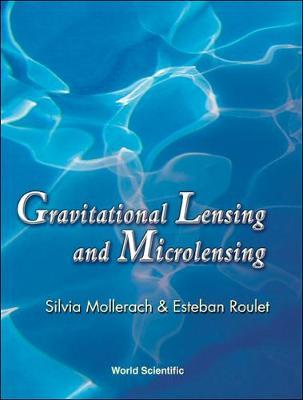 Gravitational Lensing And Microlensing (Hardback)