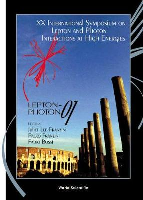 Lepton-photon 01 - Proceedings Of The Xx International Symposium On Lepton And Photon Interactions At High Energies (Hardback)