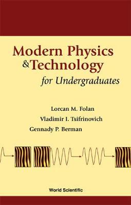 Modern Physics And Technology For Undergraduates (Hardback)