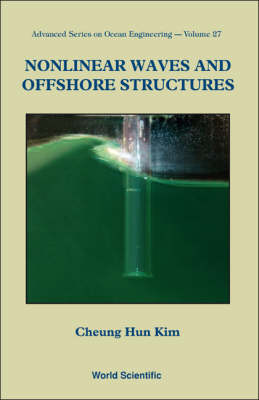 Nonlinear Waves And Offshore Structures - Advanced Series On Ocean Engineering 27 (Paperback)