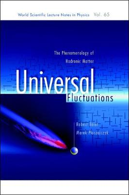 Universal Fluctuations: The Phenomenology Of Hadronic Matter - World Scientific Lecture Notes In Physics 65 (Hardback)