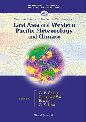 East Asia And Western Pacific Meteorology And Climate: Selected Papers Of The Fourth Conference - World Scientific Series on Asia-Pacific Weather and Climate 1 (Hardback)