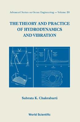 Theory And Practice Of Hydrodynamics And Vibration, The - Advanced Series On Ocean Engineering 20 (Hardback)