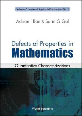 Defects Of Properties In Mathematics: Quantitative Characterizations - Series on Concrete & Applicable Mathematics 5 (Hardback)