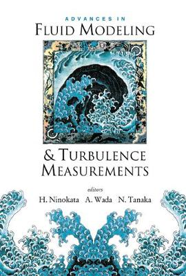 Advances In Fluid Modeling And Turbulence Measurements, Proceedings Of The 8th International Symposium On Flow Modeling And Turbulence Measurements (Fmtm 2001) (Hardback)