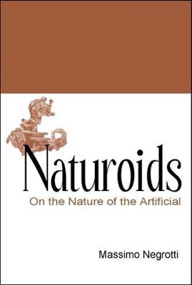 Naturoids: On The Nature Of The Artificial (Hardback)