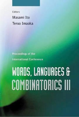 Words, Languages And Combinatorics Iii, Proceedings Of The International Colloquium (Hardback)