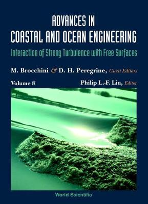 Advances In Coastal And Ocean Engineering, Vol 8: Interaction Of Strong Turbulence With Free Surfaces - Advances In Coastal And Ocean Engineering 8 (Hardback)