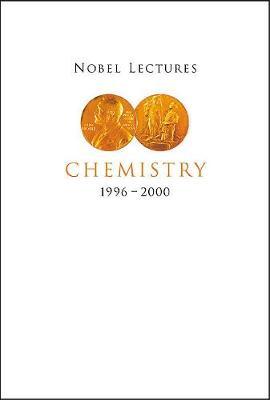 Nobel Lectures In Chemistry, Vol 8 (1996-2000) (Hardback)
