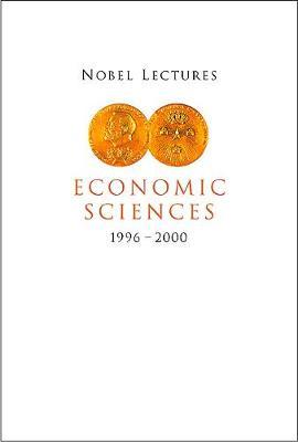 Nobel Lectures In Economic Sciences, Vol 4 (1996-2000) (Hardback)