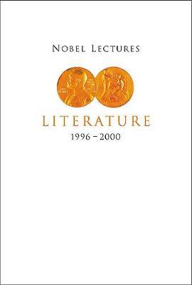 Nobel Lectures In Literature, Vol 5 (1996-2000) (Hardback)