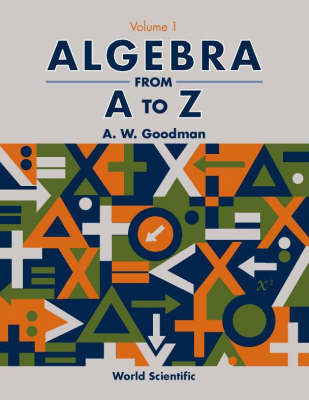 Algebra From A To Z - Volume 1 (Paperback)