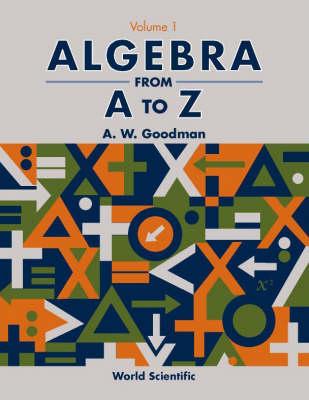 Algebra From A To Z - Volume 1 (Paperback)