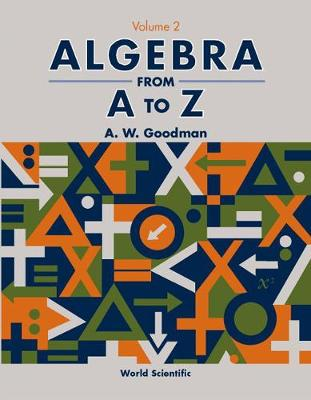 Algebra From A To Z - Volume 2 (Paperback)