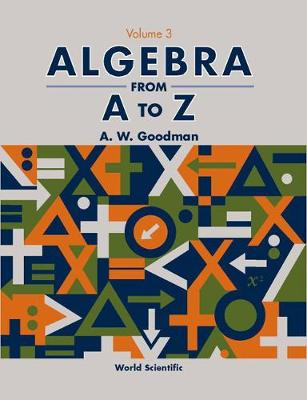 Algebra From A To Z - Volume 3 (Paperback)