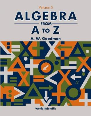 Algebra From A To Z - Volume 5 (Paperback)